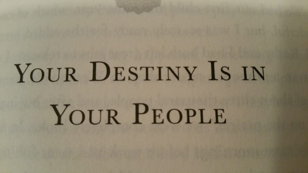 Your destiny is your people